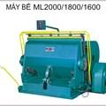 Máy bế ML 2000/1800/1600
